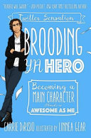 Brooding YA Hero's Guide to Achieving Main Character Status Book Cover