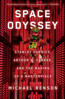 Space Odyssey: Stanley Kubrick, Arthur C. Clarke, and the Making of a Masterpiece