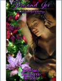 Fire and Ice: A Christmas Anthology So Delightful Nothing Makes The Holiday Sweeter Than