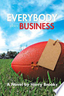 EVERYBODY DOES BUSINESS : a penchant for writing, and...