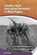 Gender  Ritual and Social Formation in West Papua