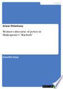 Women s discourse of power in Shakespeare s  Macbeth