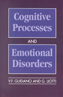 Cognitive Processes and Emotional Disorders: A Structural Approach to Psychotherapy