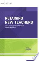 Retaining New Teachers book