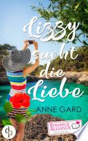 Lizzy sucht die Liebe (Liebesroman, Chick-Lit)
