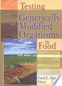 Testing of Genetically Modified Organisms in Foods