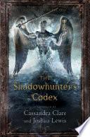 The Shadowhunter's Codex by Cassandra Clare