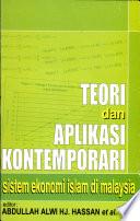 Teori dan aplikasi kontemporari sistem ekonomi Islam di Malaysia