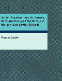 Sartor Resartus  and On Heroes  Hero Worship  and the Heroic in History