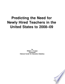 Predicting The Need For Newly Hired Teachers In The United States To 2008 09 book