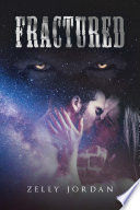 Fractured by Zelly Jordan
