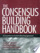 The Consensus Building Handbook