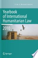 Yearbook of International Humanitarian Law   2010