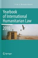 Yearbook of International Humanitarian Law - 2010