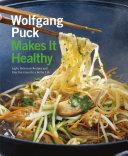 Wolfgang Puck Makes It Healthy
