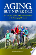 Aging, But Never Old : for older adults and their caregivers, written...