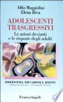 Adolescenti trasgressivi  Le azioni devianti e le risposte degli adulti