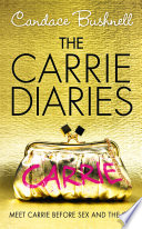 The Carrie Diaries (The Carrie Diaries, Book 1) by Candace Bushnell