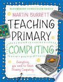 Bloomsbury Curriculum Basics  Teaching Primary Computing