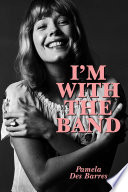 I m With the Band  Confessions of a Groupie