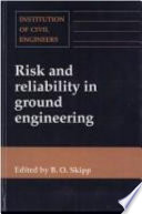 Risk And Reliability In Ground Engineering