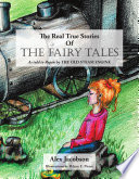 The Real True Stories of the Fairy Tales