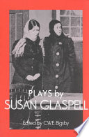 Plays By Susan Glaspell : pulitzer prize for drama, susan...