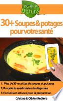 30  Soupes et potages pour votre sant