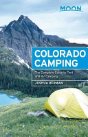 Moon Colorado Camping  The Complete Guide to Tent and RV Camping