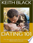 Dating 101 The Breakthrough Plan For Dating With Pure Passion