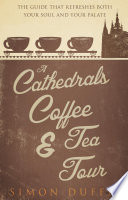 Cathedrals  Coffee and Tea Tour