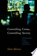 Controlling Crime Controlling Society