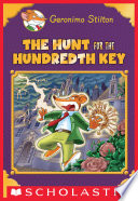 The Hunt for the 100th Key  Geronimo Stilton Special Edition