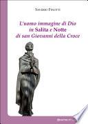L uomo immagine di Dio in Salita e Notte di san Giovanni della Croce