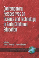Contemporary Perspectives on Science and Technology in Early Childhood Education