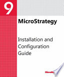 Installation and Configuration Guide for MicroStrategy 9  3