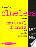 If You re Clueless about Mutual Funds and Want to Know More