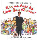 Judge Judy Sheindlin s Win Or Lose by How You Choose