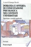 Domanda E Offerta Di Consultazione Psicologica Nei Contesti Universitari Esperienze E Modelli Applicativi