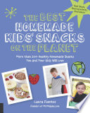 The Best Homemade Kids  Snacks on the Planet