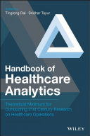 Handbook Of Healthcare Analytics : exciting and important healthcare topics and tools for...
