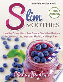 Smoothie Recipe Book: Slim Smoothies