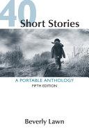 40 Short Stories: A Portable Anthology