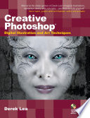 Creative Photoshop  Digital Illustration and Art Techniques  Covering Photoshop CS3
