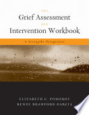 The Grief Assessment and Intervention Workbook  A Strengths Perspective