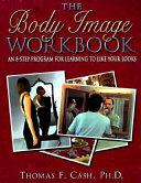 The Body Image Workbook