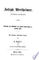 Joseph Wertheimer. Ein Lebens- und Zeitbild. -Wien, Herzfeld & Bauer 1868
