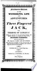 Fairburn s edition of The wonderful life and adventures of Three Fingered Jack  the Terror of Jamaica