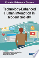Technology Enhanced Human Interaction in Modern Society