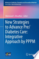 New Strategies to Advance Pre Diabetes Care  Integrative Approach by PPPM